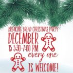 Breaking Bread Christmas Party December 15th