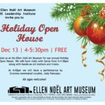 Holiday Open House at the Ellen Noel Art Museum  December 13th