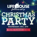 LifeHouse Fellowship Christmas Party December 6th