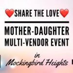 Share the LOVE Mother-Daughter Event
