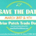 Briar Patch Trade Days 3/03 – 3/04